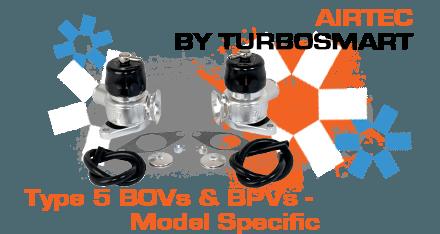 Type 5 BOVs & BPVs - Model Specific